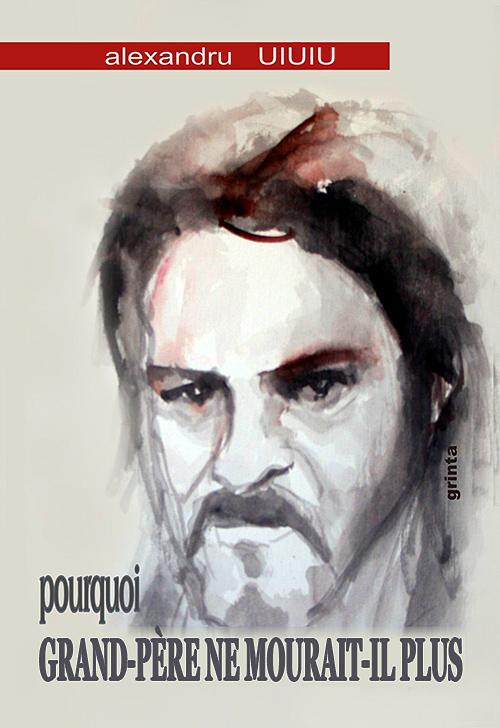 """Lansari de carte: Alexandru Uiuiu – """"Pourquoi grand-pere ne mourait-il plus"""" si prof. Dr. Mircea Arman – """"O istorie critica a metafizicii occidentale"""""""