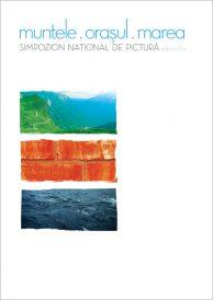 Simpozion national de pictura editia a IX-a: Muntele, Orasul, Marea, seria a II-a