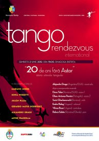 Tango Rendezvous International – 20 de ani fara Astor