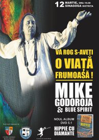 Concert Mike Godoroja & Blue Spirit – Vă rog s-aveți o viață frumoasă!