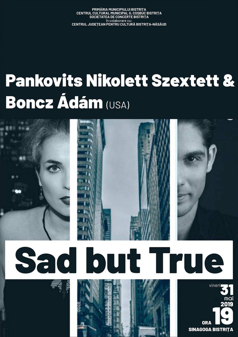 Sad but True – Pankovits Nikolett Szextett & Boncz Ádám (USA)